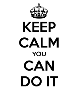 keep-calm-you-can-do-it-4